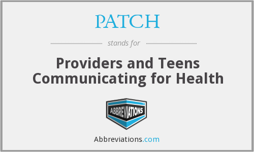 PATCH - Providers and Teens Communicating for Health
