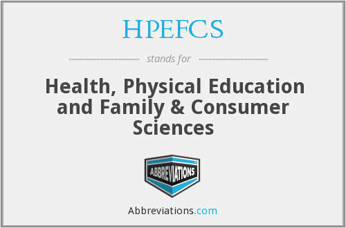 HPEFCS - Health, Physical Education and Family & Consumer Sciences