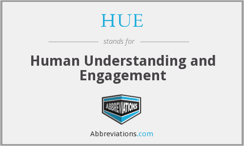 HUE - Human Understanding and Engagement