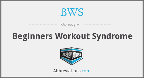 BWS - Beginners Workout Syndrome