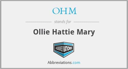OHM - Ollie Hattie Mary