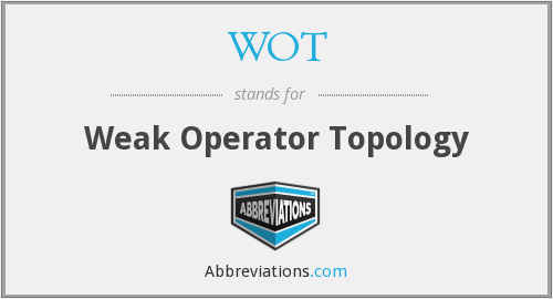 WOT - Weak Operator Topology