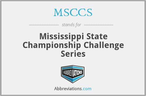 MSCCS - Mississippi State Championship Challenge Series