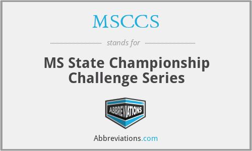 MSCCS - MS State Championship Challenge Series