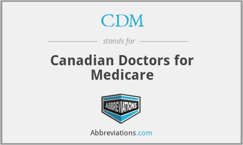 CDM - Canadian Doctors for Medicare