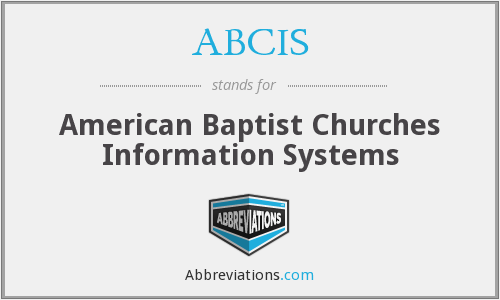 ABCIS - American Baptist Churches Information Systems