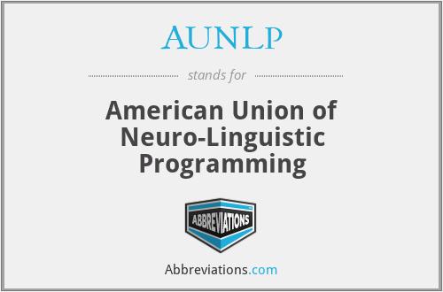 AUNLP - American Union of Neuro-Linguistic Programming