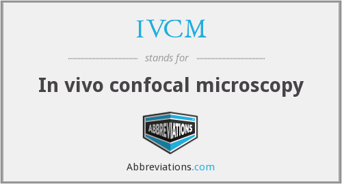 What does IVCM stand for?