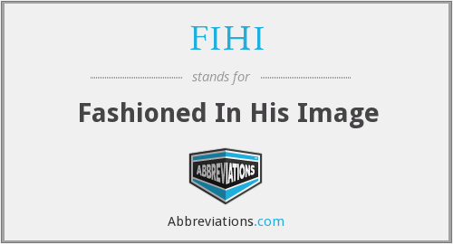 FIHI - Fashioned In His Image
