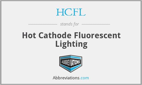 HCFL - Hot Cathode Fluorescent Lighting