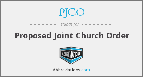 PJCO - Proposed Joint Church Order