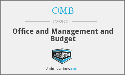 OMB - Office and Management and Budget