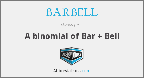 What does BARBELL stand for?
