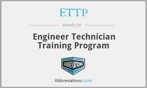 ETTP - Engineer Technician Training Program