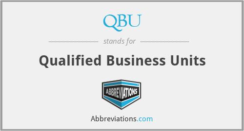 QBU - Qualified Business Units