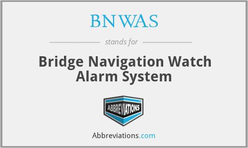 BNWAS - Bridge Navigation Watch Alarm System