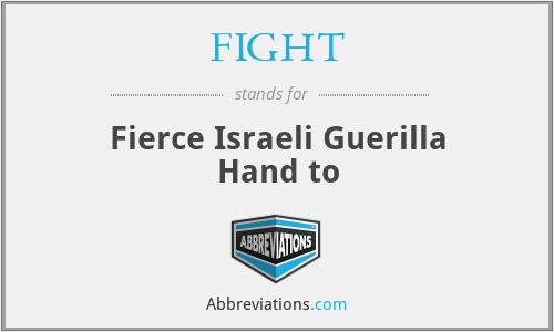 FIGHT - Fierce Israeli Guerilla Hand to