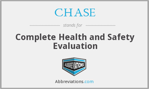 CHASE - Complete Health and Safety Evaluation