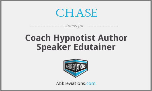 CHASE - Coach Hypnotist Author Speaker Edutainer