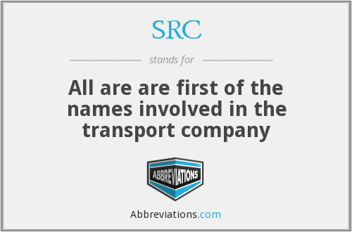SRC - All are are first of the names involved in the transport company