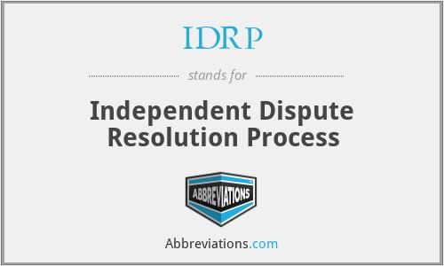 IDRP - Independent Dispute Resolution Process