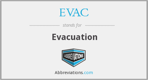 What does EVAC stand for?