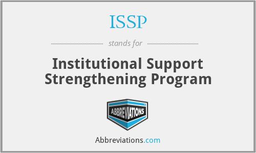 ISSP - Institutional Support Strengthening Program