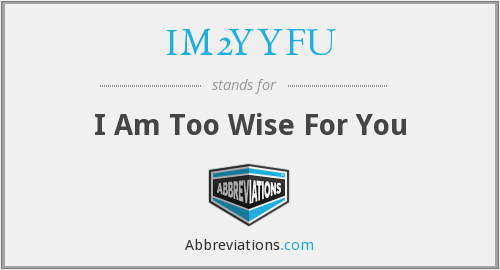 What does IM2YYFU stand for?