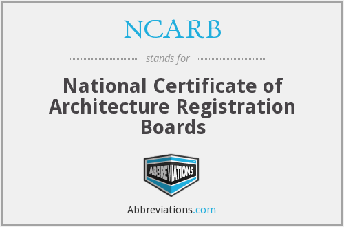 NCARB - National Certificate of Architecture Registration Boards