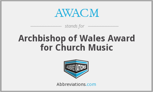 AWACM - Archbishop of Wales Award for Church Music