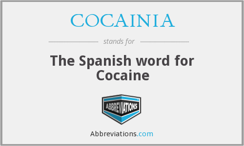 What does COCAINIA stand for?