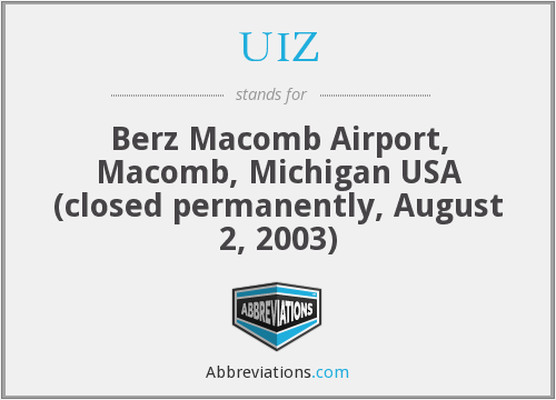 UIZ - Berz Macomb Airport, Macomb, Michigan USA (closed permanently, August 2, 2003)