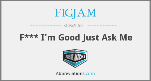 What does FIGJAM stand for?