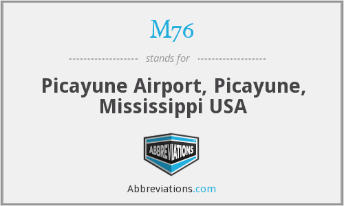 M76 - Picayune Airport, Picayune, Mississippi USA