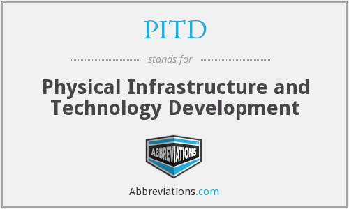 PITD - Physical Infrastructure and Technology Development