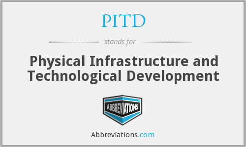PITD - Physical Infrastructure and Technological Development