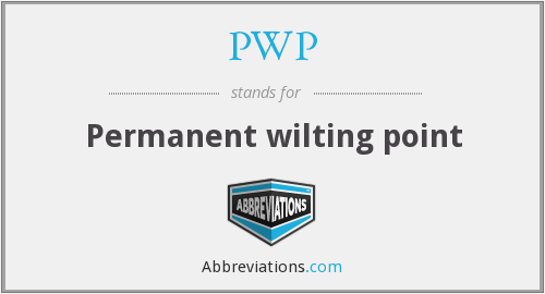 PWP - Permanent wilting point