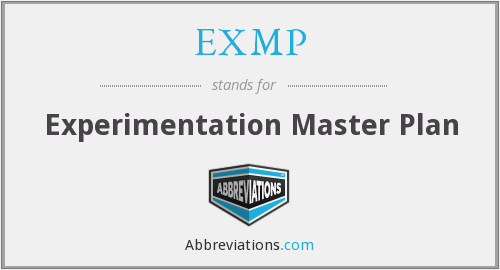 EXMP - Experimentation Master Plan