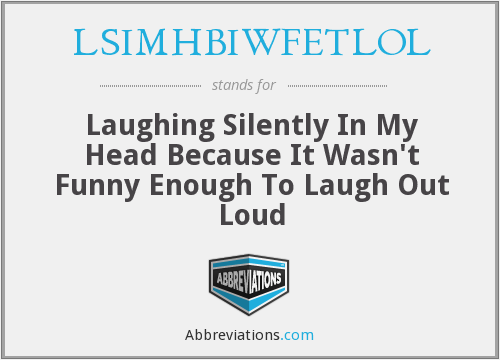 What does LSIMHBIWFETLOL stand for?