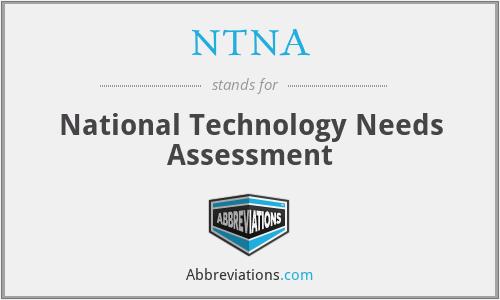 NTNA - National Technology Needs Assessment