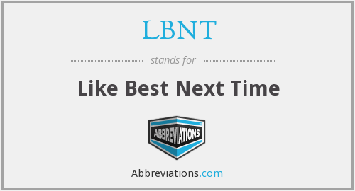 LBNT - Like Best Next Time