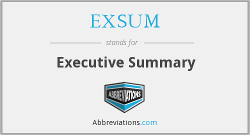 EXSUM - Executive Summary