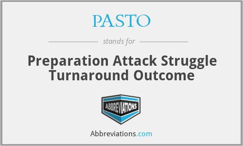 PASTO - Preparation Attack Struggle Turnaround Outcome
