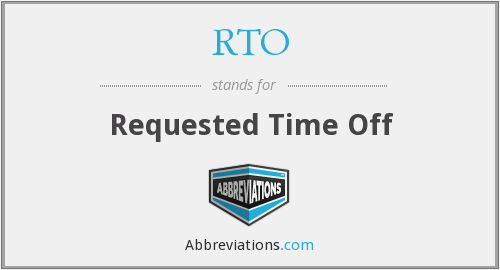 RTO - Requested Time Off