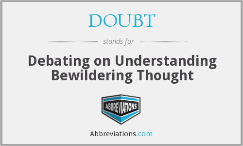 DOUBT - Debating on Understanding Bewildering Thought