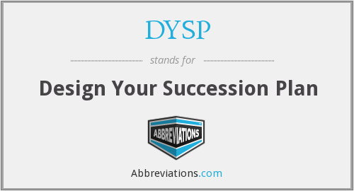 DYSP - Design Your Succession Plan