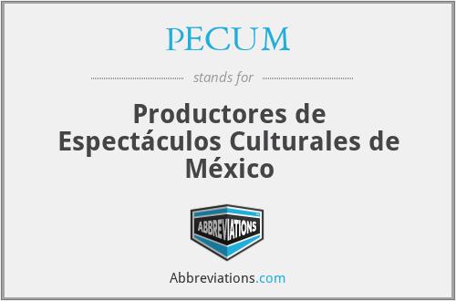 PECUM - Productores de Espectáculos Culturales de México