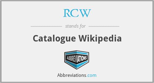 RCW - Catalogue Wikipedia