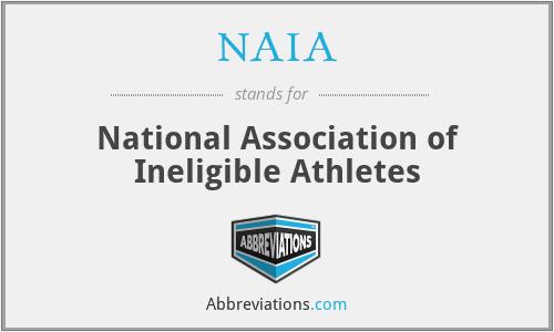 NAIA - National Association of Ineligible Athletes