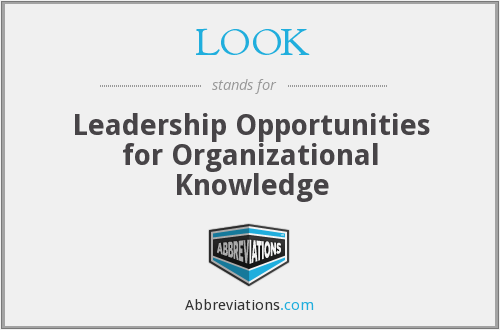 LOOK - Leadership Opportunities for Organizational Knowledge